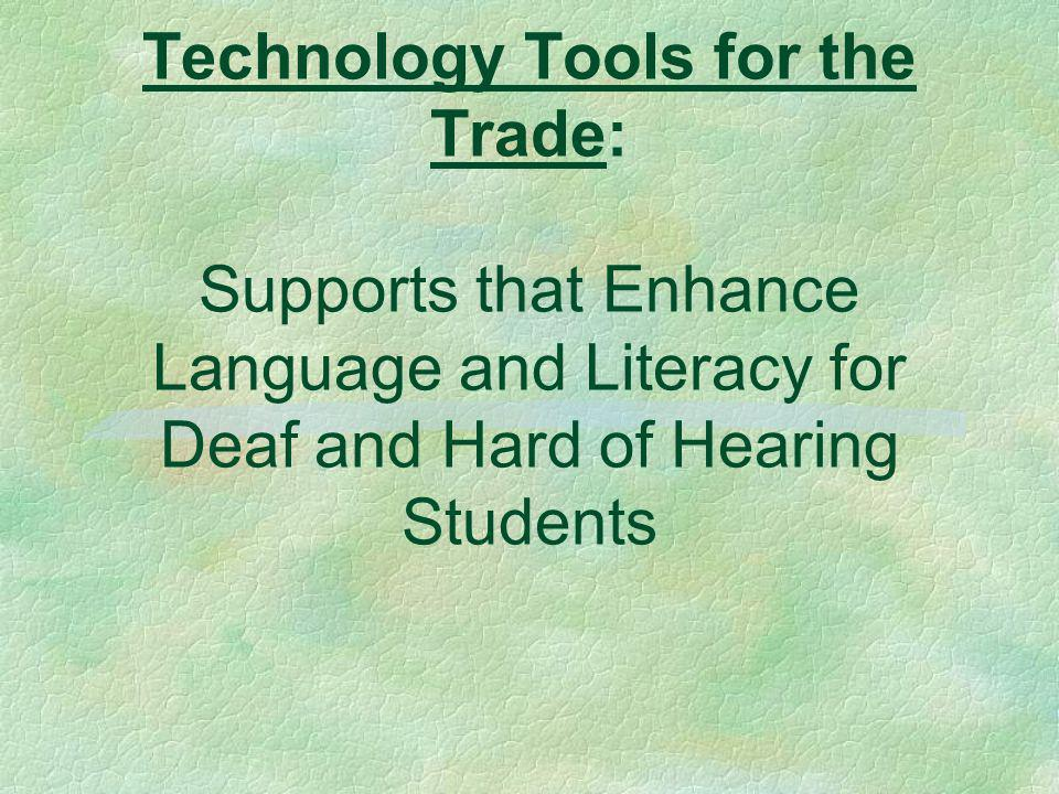 Technology Tools for the Trade: Supports that Enhance Language and Literacy for Deaf and Hard of Hearing Students