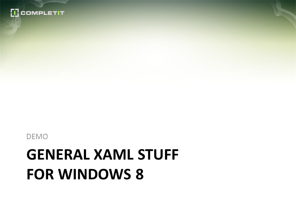 GENERAL XAML STUFF FOR WINDOWS 8 DEMO