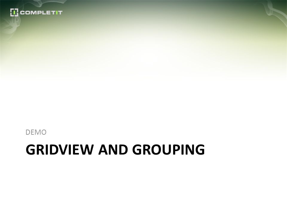 GRIDVIEW AND GROUPING DEMO