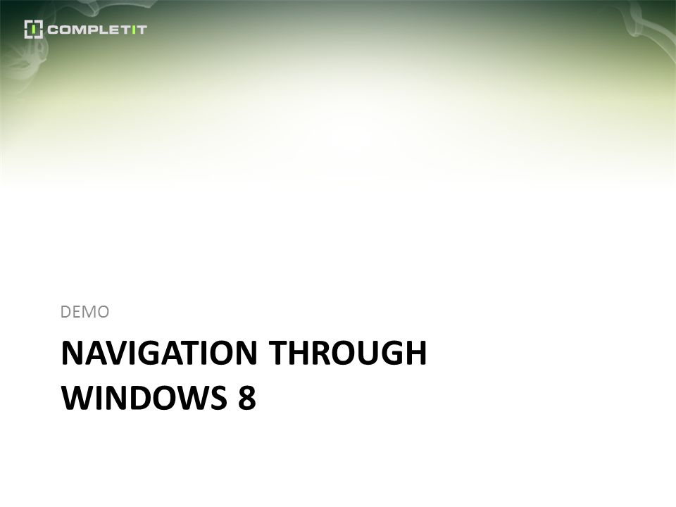 NAVIGATION THROUGH WINDOWS 8 DEMO