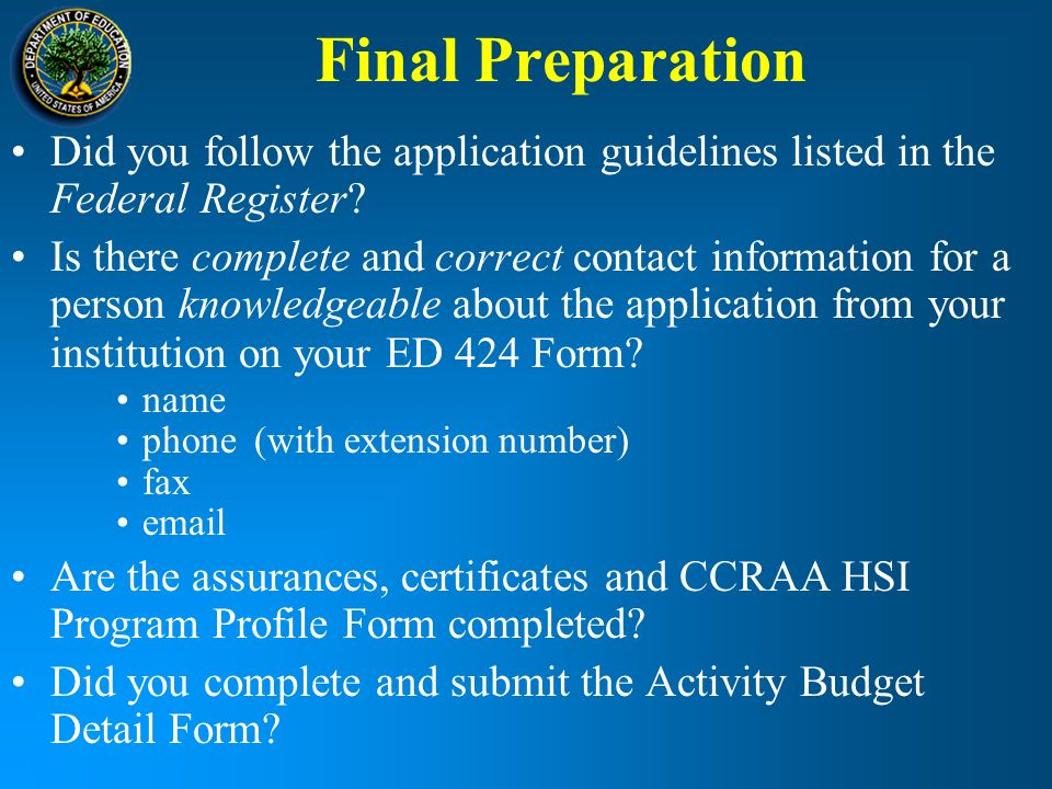 Final Preparation Did you follow the application guidelines listed in the Federal Register.