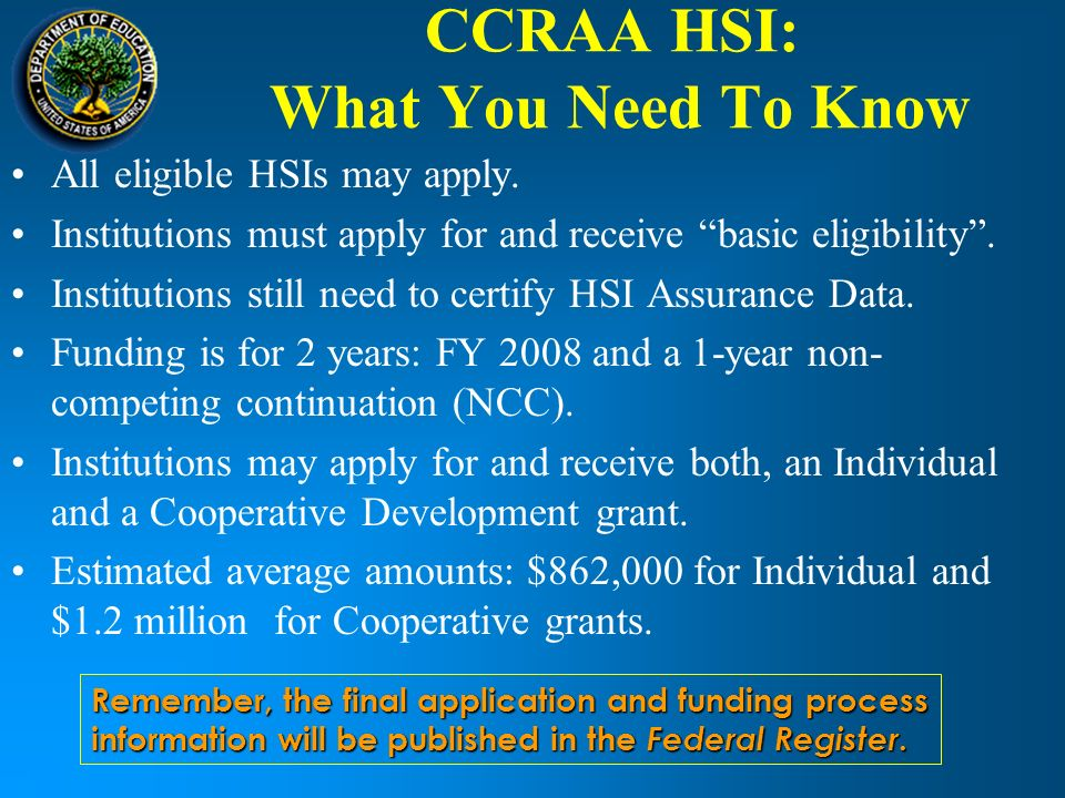 CCRAA HSI: What You Need To Know All eligible HSIs may apply.