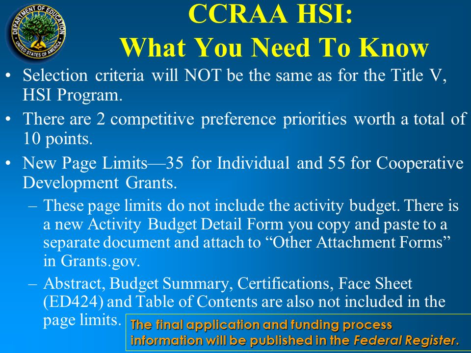 CCRAA HSI: What You Need To Know Selection criteria will NOT be the same as for the Title V, HSI Program.