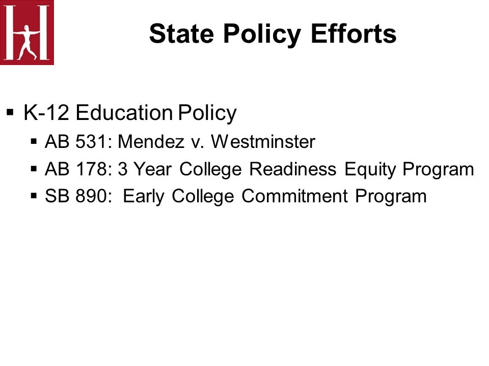 State Policy Efforts K-12 Education Policy AB 531: Mendez v.