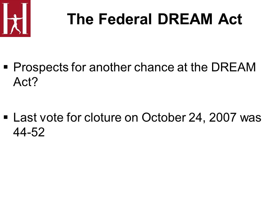 The Federal DREAM Act Prospects for another chance at the DREAM Act.