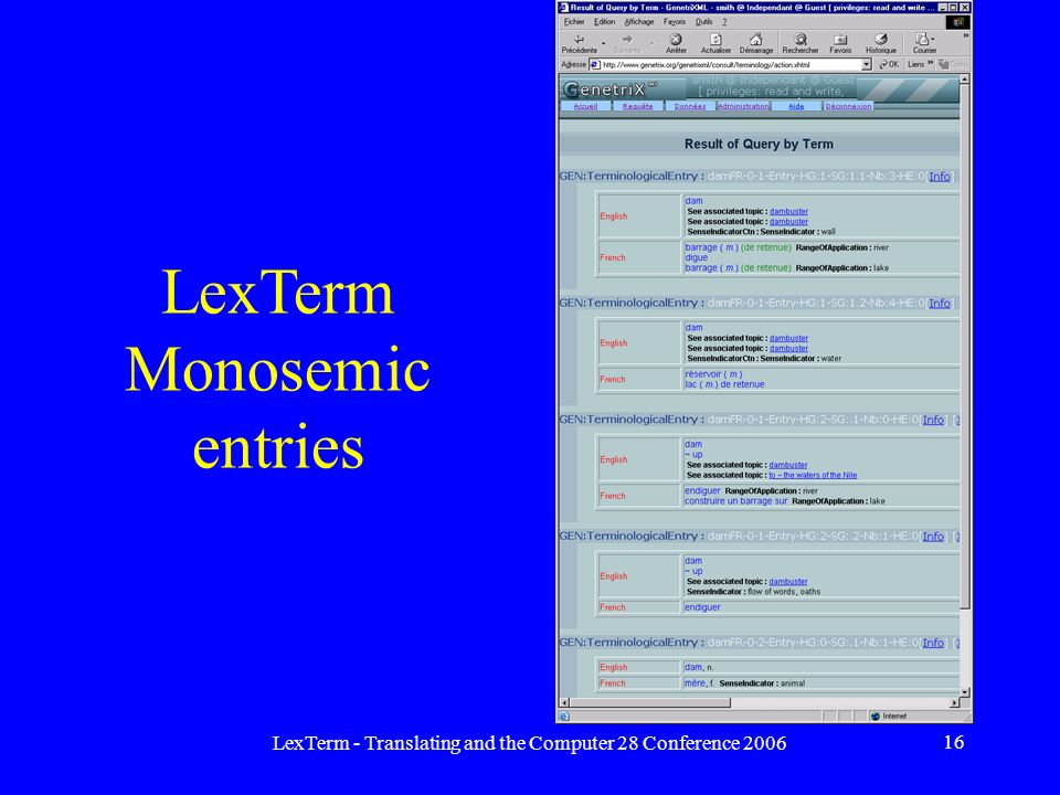 LexTerm - Translating and the Computer 28 Conference 2006 16 LexTerm Monosemic entries