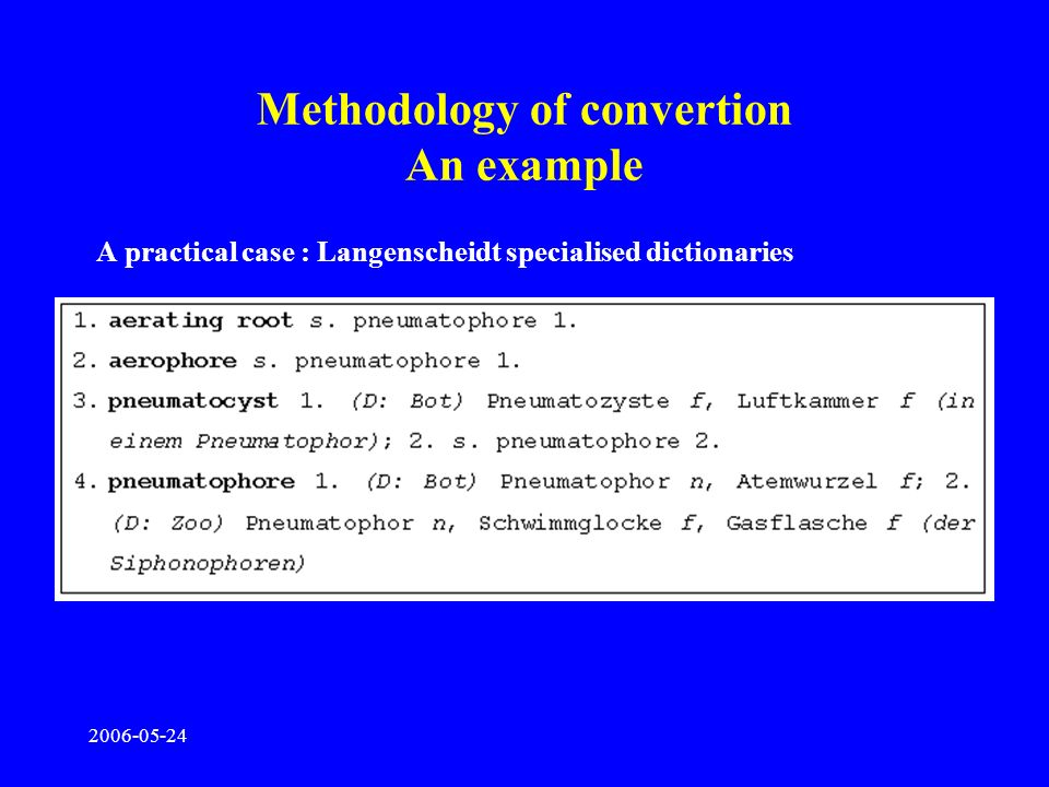 2006-05-24 Methodology of convertion An example A practical case : Langenscheidt specialised dictionaries