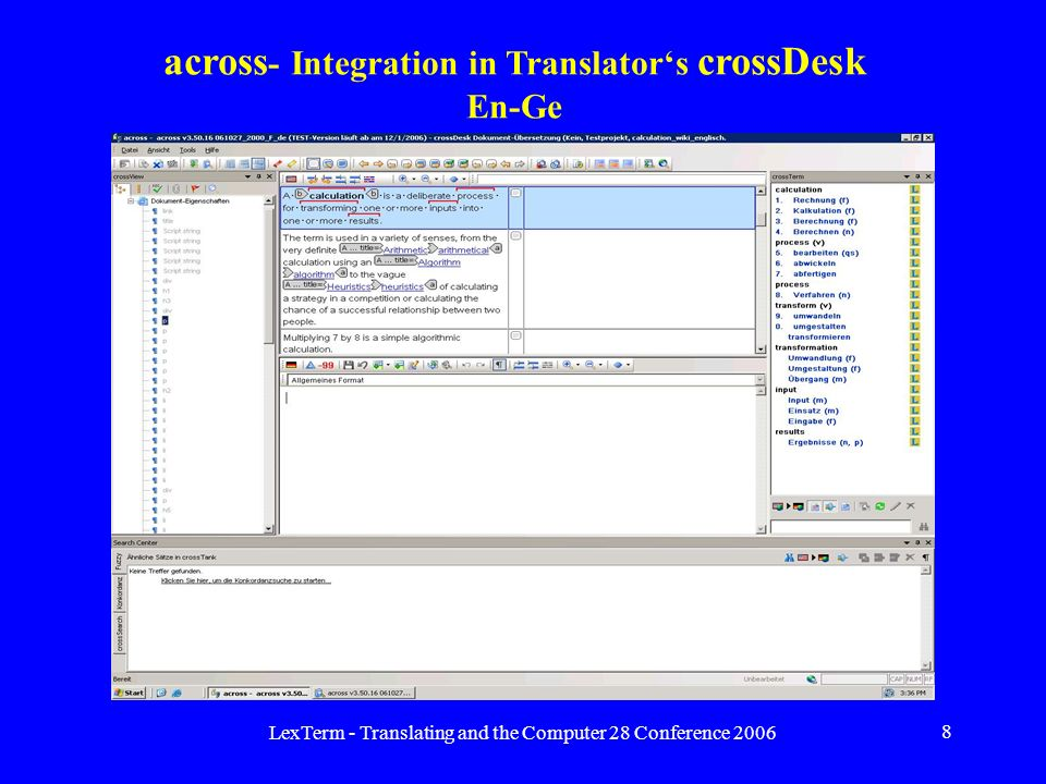 LexTerm - Translating and the Computer 28 Conference 2006 8 across - Integration in Translators crossDesk En-Ge