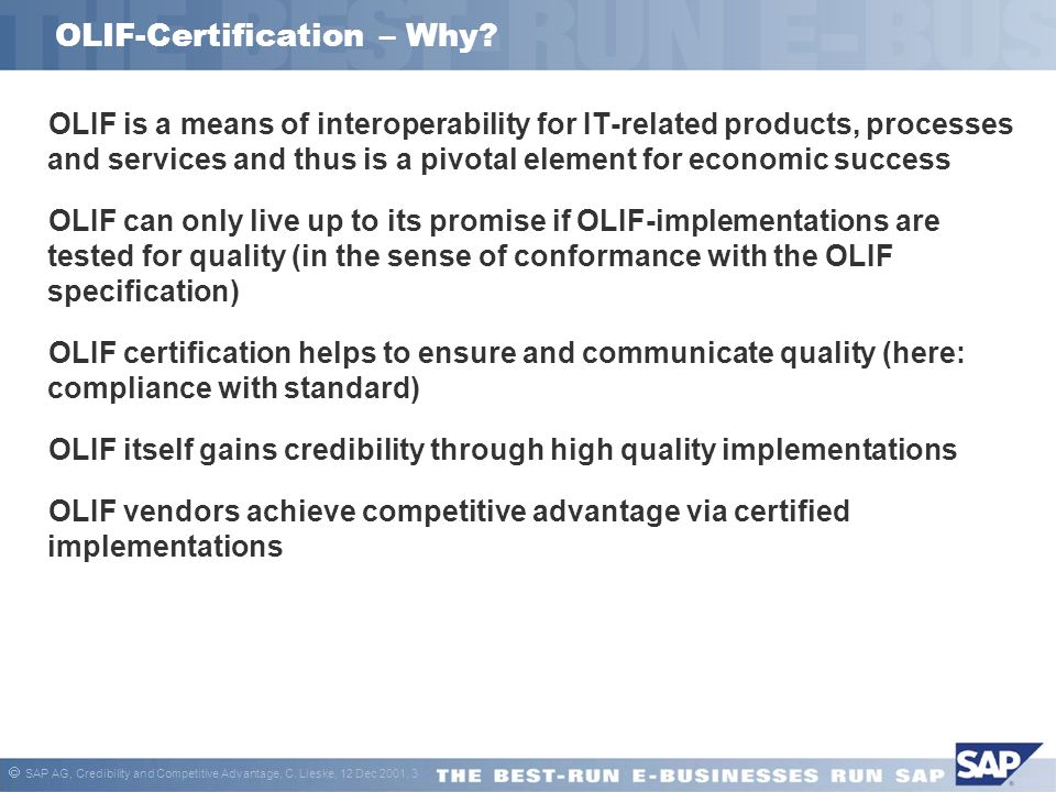 SAP AG, Credibility and Competitive Advantage, C. Lieske, 12 Dec 2001, 3 OLIF-Certification – Why.