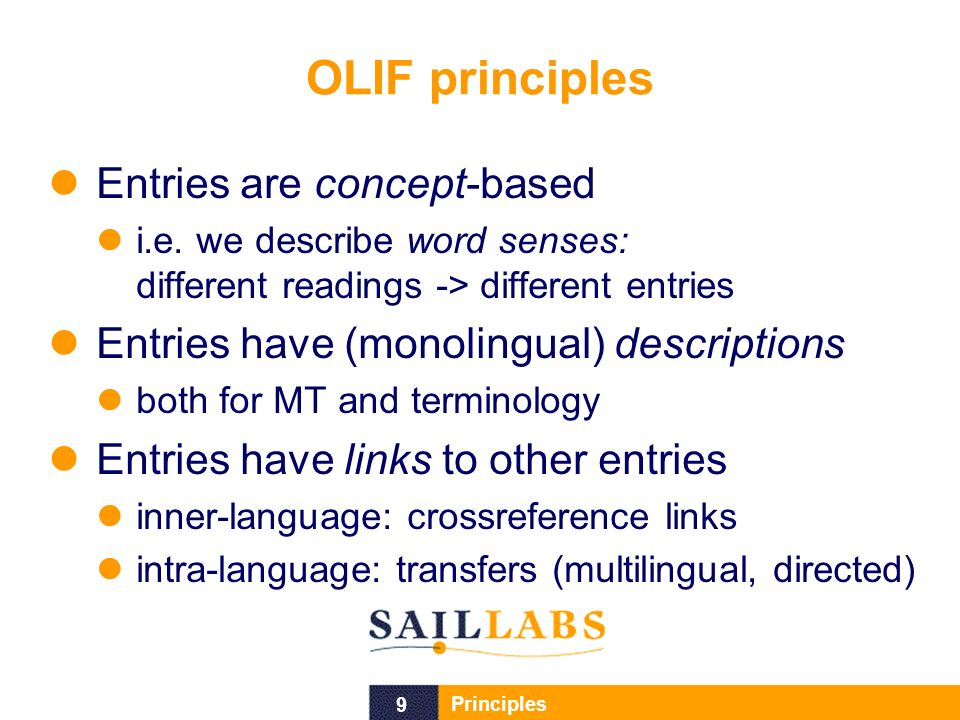 9 Principles OLIF principles Entries are concept-based i.e.