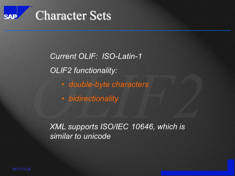 Current OLIF: ISO-Latin-1 OLIF2 functionality: double-byte characters bidirectionality XML supports ISO/IEC 10646, which is similar to unicode Charact