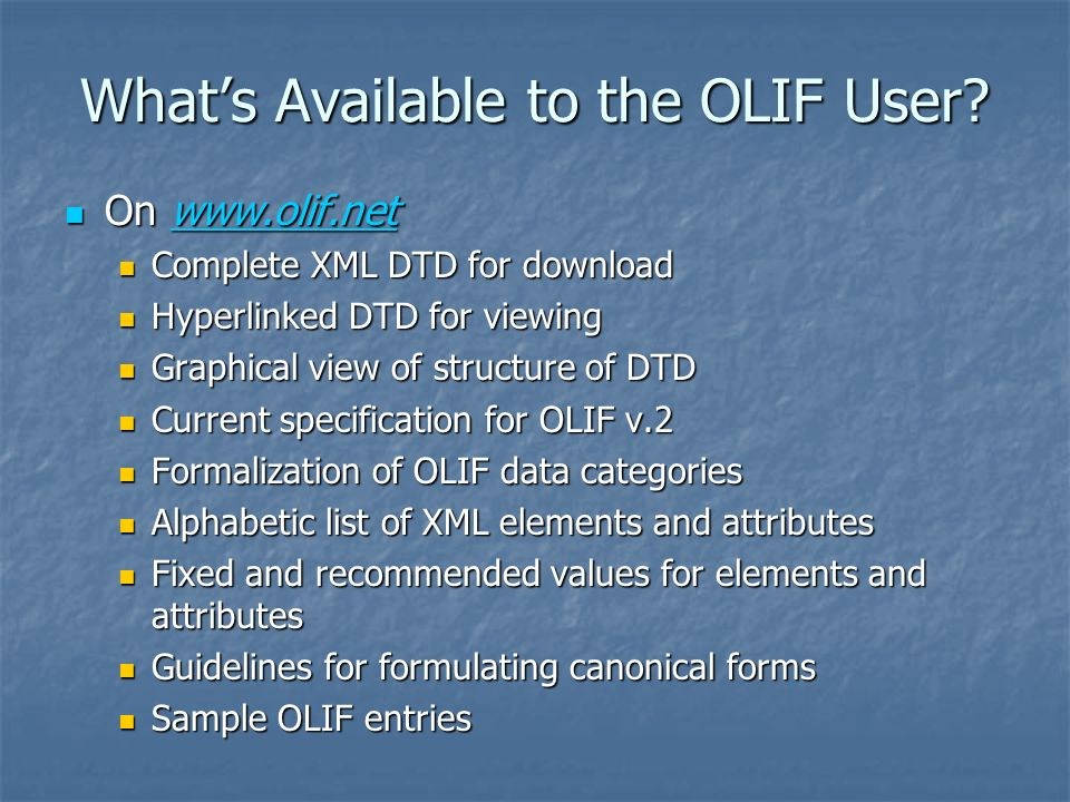 Whats Available to the OLIF User.