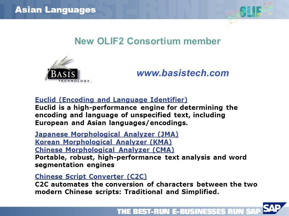 Asian Languages New OLIF2 Consortium member www.basistech.com Euclid (Encoding and Language Identifier) Euclid (Encoding and Language Identifier) Eucl
