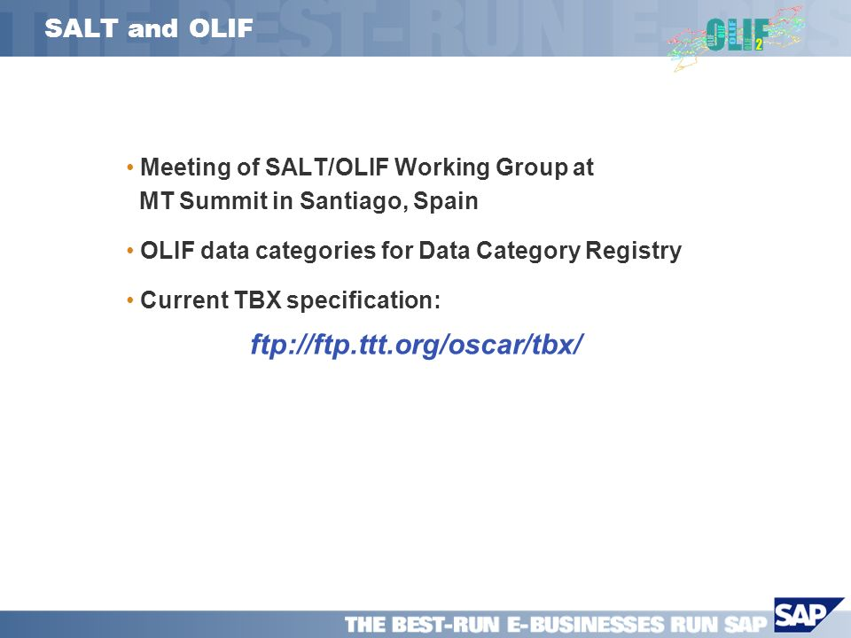 SALT and OLIF Meeting of SALT/OLIF Working Group at MT Summit in Santiago, Spain OLIF data categories for Data Category Registry Current TBX specification: ftp://ftp.ttt.org/oscar/tbx/