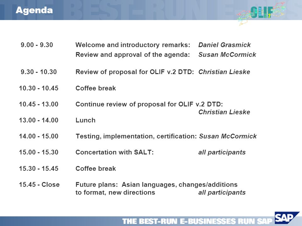 Purpose of Meeting The purpose of our meeting today is to discuss: OLIF v.2 DTD proposal as published on www.olif.net testing, implementation, certification plans for v.2 future direction for the OLIF2 consortium: add new languages work with SALT change structure or implementation of format