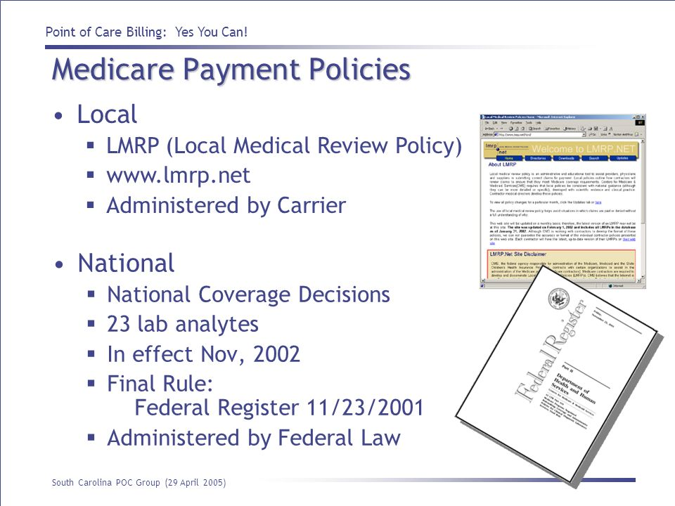 Point of Care Billing: Yes You Can! South Carolina POC Group (29 April 2005) Medicare Payment Policies National National Coverage Decisions 23 lab ana