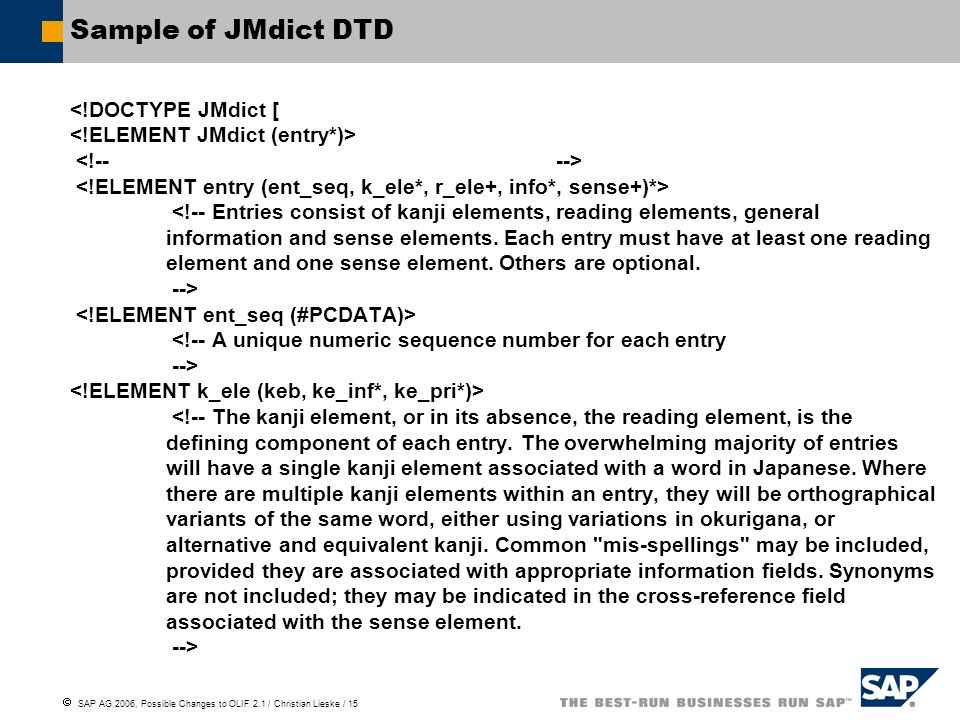 SAP AG 2006, Possible Changes to OLIF 2.1 / Christian Lieske / 15 Sample of JMdict DTD