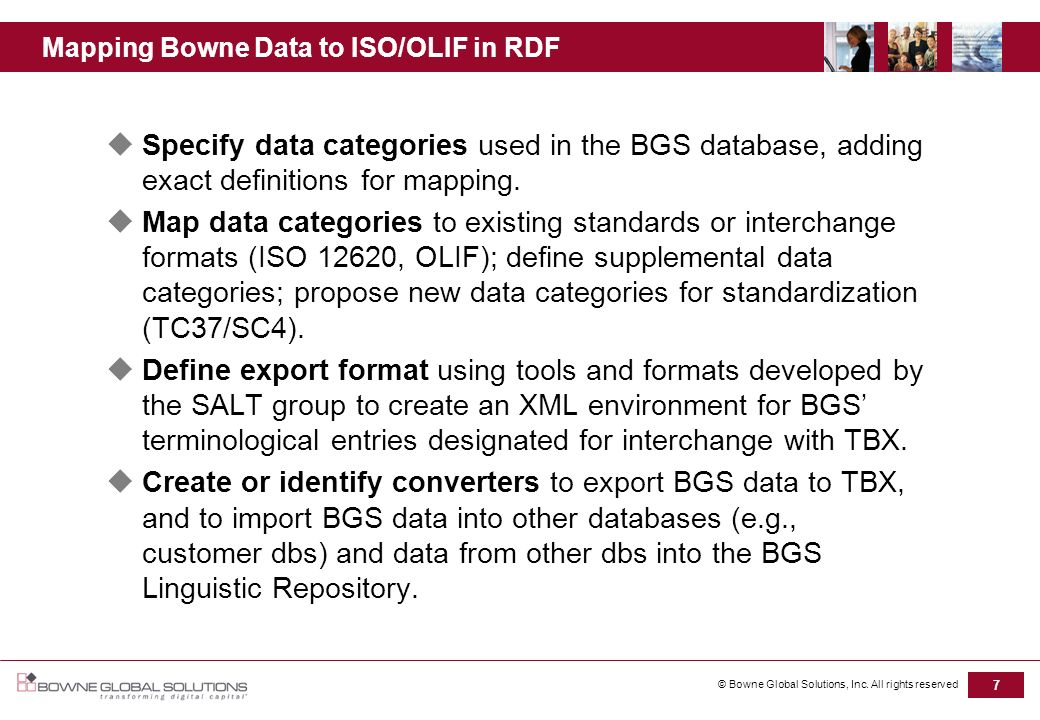 © Bowne Global Solutions, Inc. All rights reserved 7 Mapping Bowne Data to ISO/OLIF in RDF Specify data categories used in the BGS database, adding ex