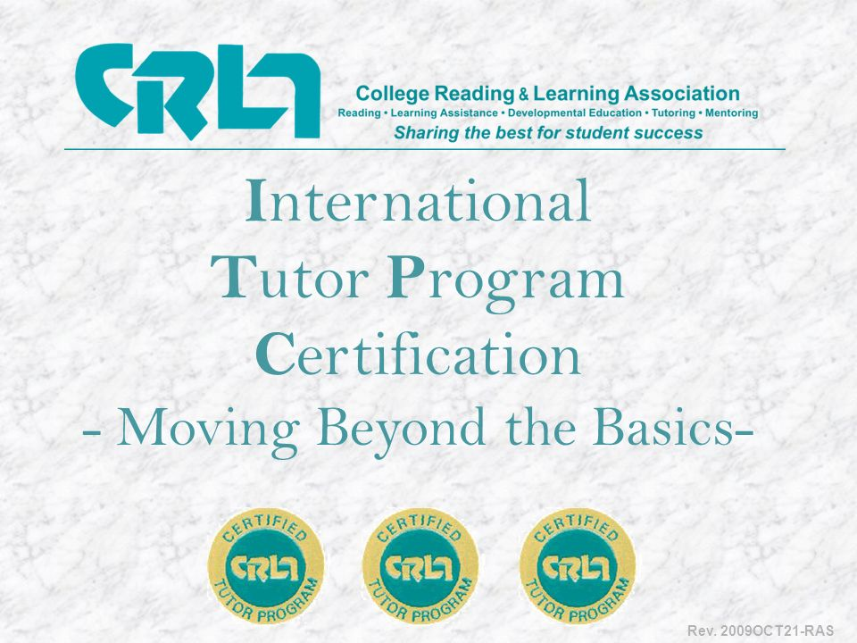 I nternational T utor P rogram C ertification - Moving Beyond the Basics- Rev. 2009OCT21-RAS