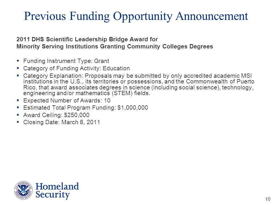 Previous Funding Opportunity Announcement 2011 DHS Scientific Leadership Bridge Award for Minority Serving Institutions Granting Community Colleges De
