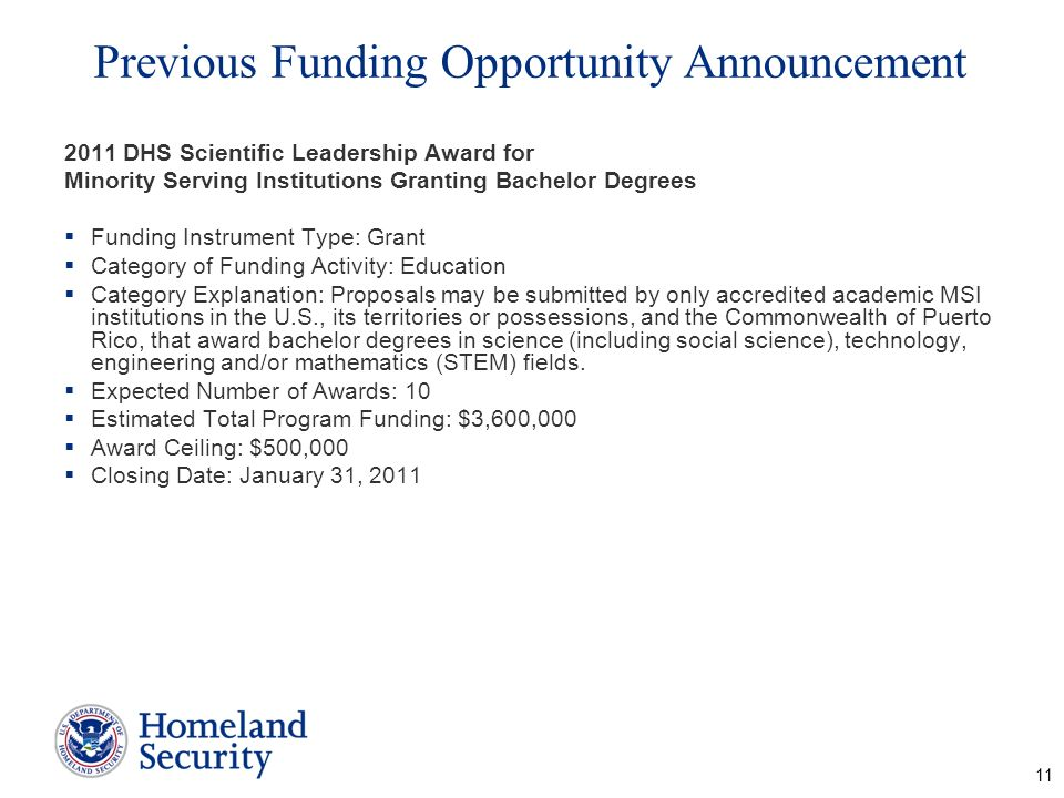 Previous Funding Opportunity Announcement 2011 DHS Scientific Leadership Award for Minority Serving Institutions Granting Bachelor Degrees Funding Ins