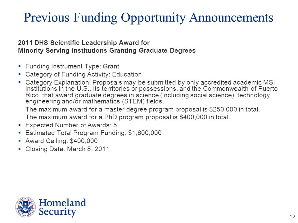 Previous Funding Opportunity Announcements 2011 DHS Scientific Leadership Award for Minority Serving Institutions Granting Graduate Degrees Funding In