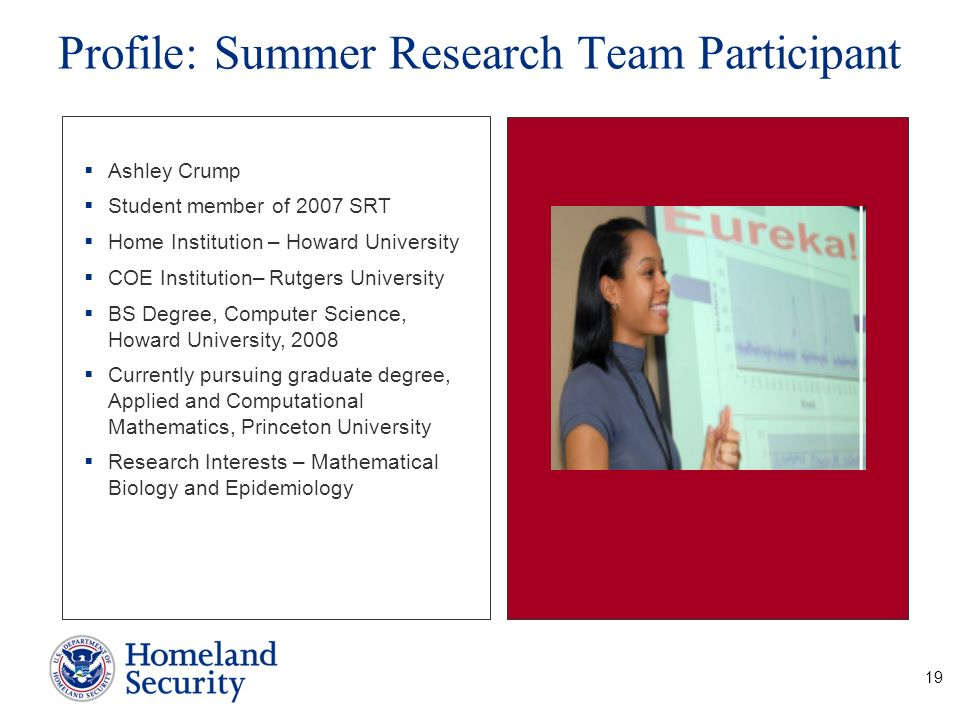 19 Profile: Summer Research Team Participant Ashley Crump Student member of 2007 SRT Home Institution – Howard University COE Institution– Rutgers Uni