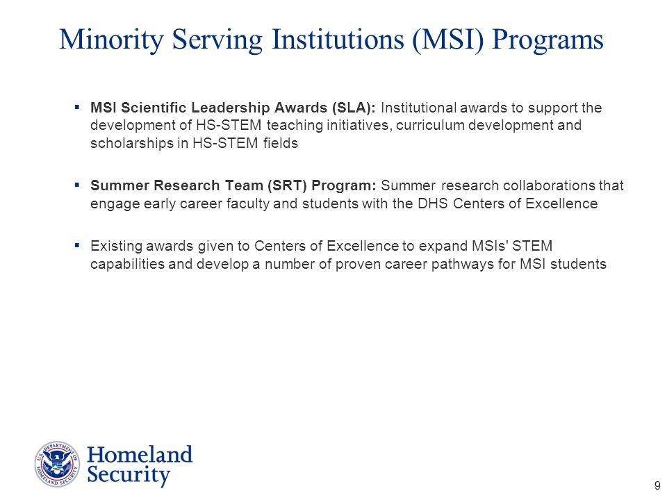 Minority Serving Institutions (MSI) Programs MSI Scientific Leadership Awards (SLA): Institutional awards to support the development of HS-STEM teachi