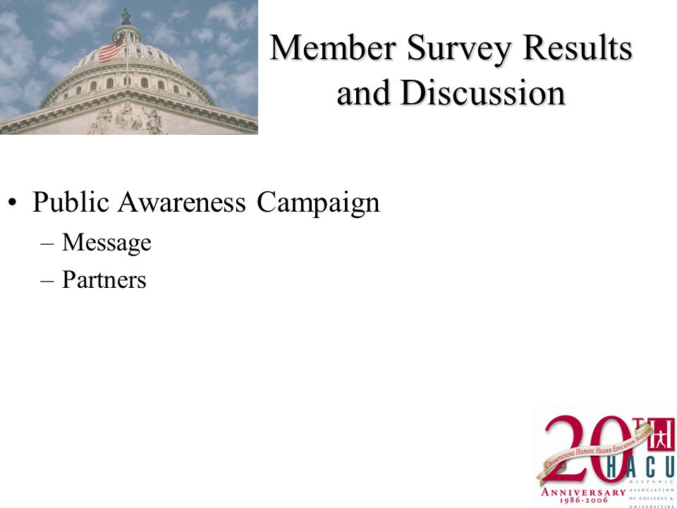 Member Survey Results and Discussion Public Awareness Campaign –Message –Partners