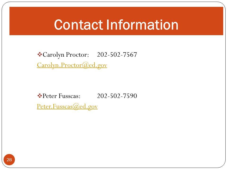 ALLOWABLE ACTIVITIES 28 Carolyn Proctor: 202-502-7567 Carolyn.Proctor@ed.gov Peter Fusscas: 202-502-7590 Peter.Fusscas@ed.gov Contact Information