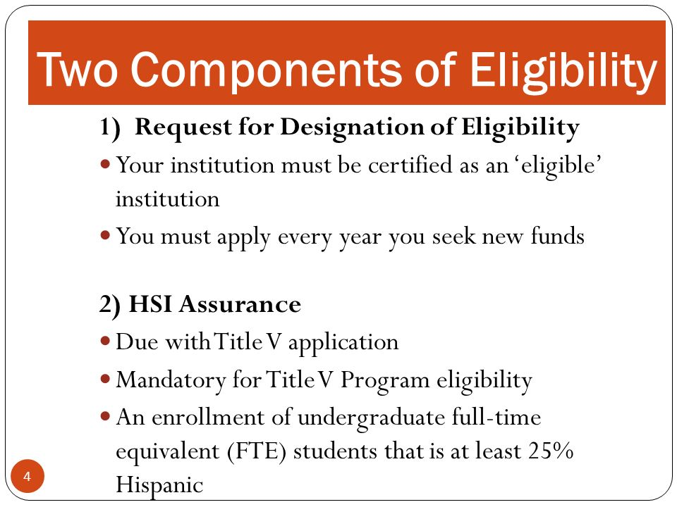 Two Components of Eligibility 4 1) Request for Designation of Eligibility Your institution must be certified as an eligible institution You must apply