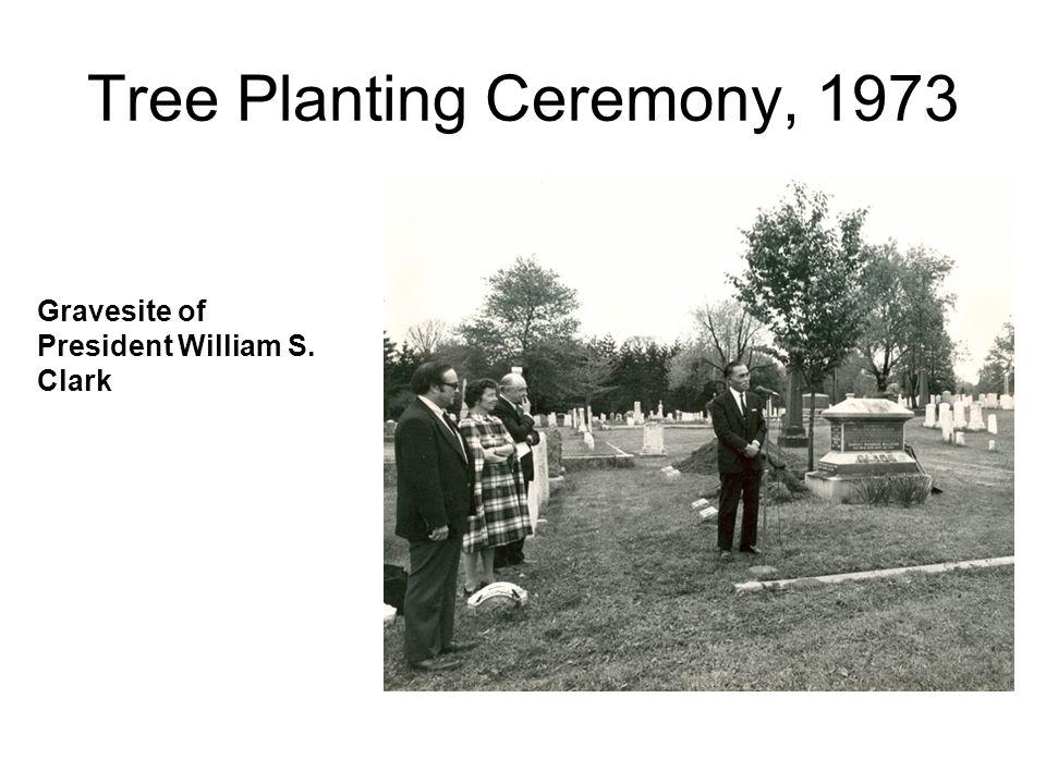 Tree Planting Ceremony, 1973 Gravesite of President William S. Clark