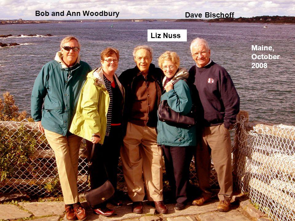 Bob and Ann Woodbury Dave Bischoff Liz Nuss Maine, October 2008