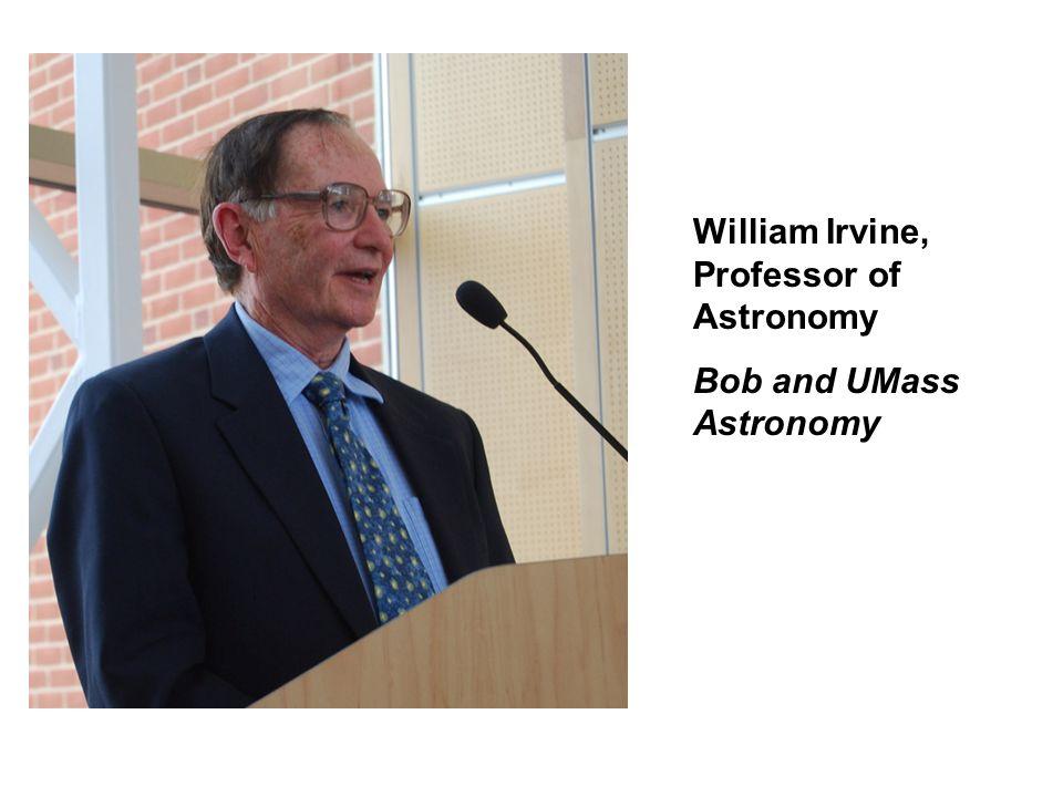 William Irvine, Professor of Astronomy Bob and UMass Astronomy