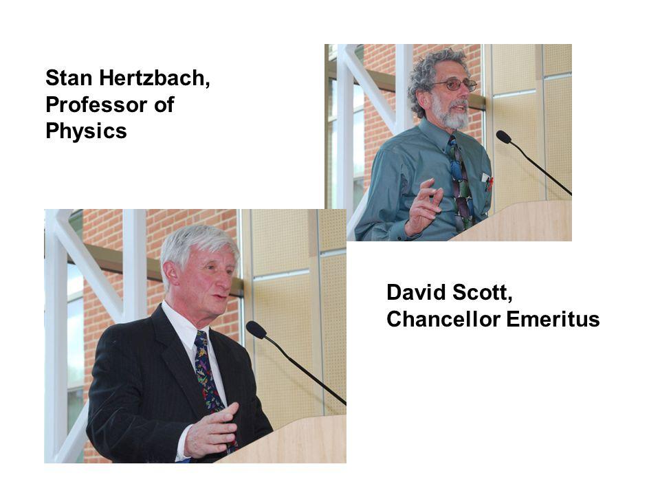 Stan Hertzbach, Professor of Physics David Scott, Chancellor Emeritus