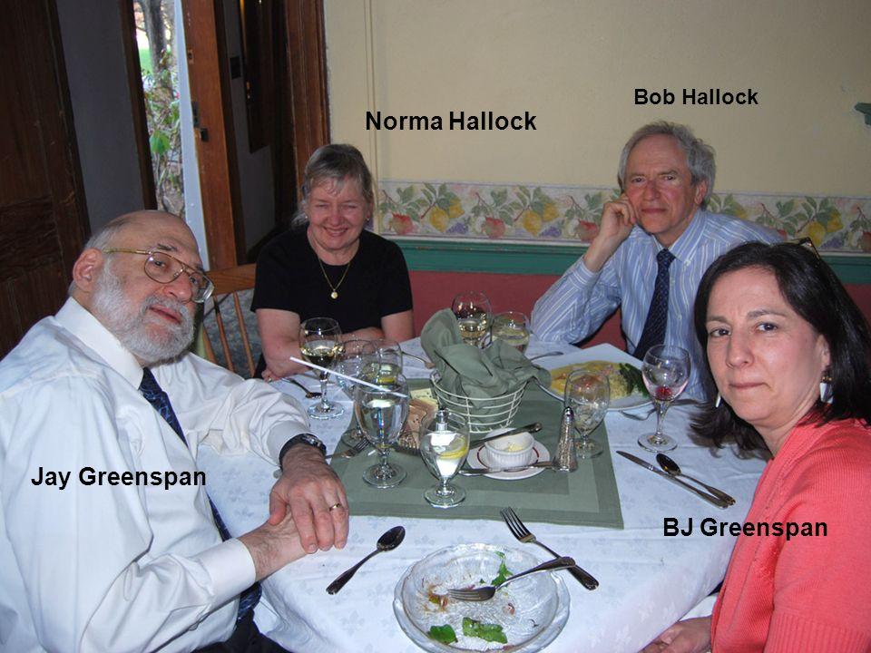 Jay Greenspan Norma Hallock Bob Hallock BJ Greenspan