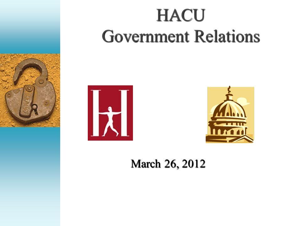 Agriculture Appropriations Hispanic Education Partnership Grants Program FY 2012 Final- $9.2 million Presidents FY 2013 Budget- $9.2 million HACU FY 2013 Request - $40 million