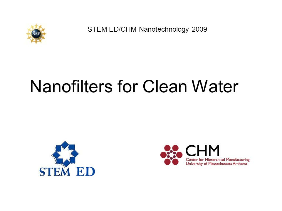 Todays Agenda The problem: adequate clean water Kinds of filters Desalination of salt water Cleaning polluted water Hands on nanofiltration experiment