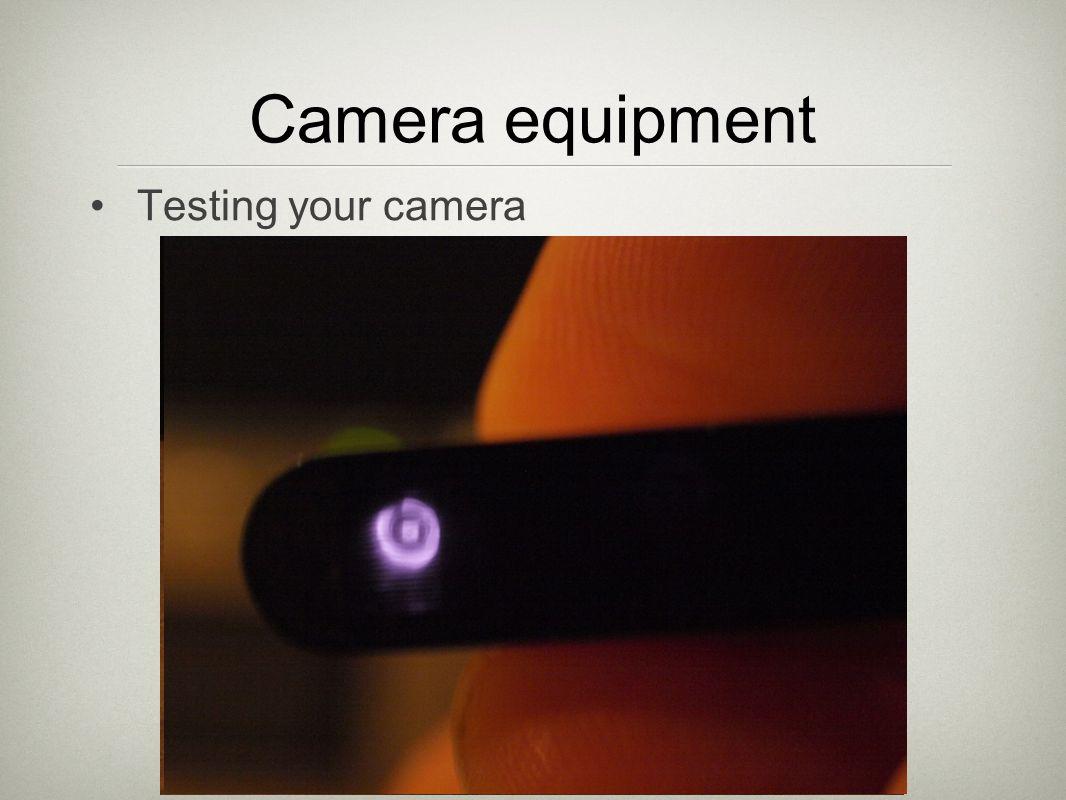 Testing your camera Camera equipment