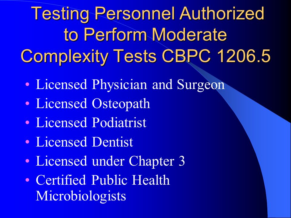 Testing Personnel Authorized to Perform Moderate Complexity Tests CBPC 1206.5 Testing Personnel Authorized to Perform Moderate Complexity Tests CBPC 1