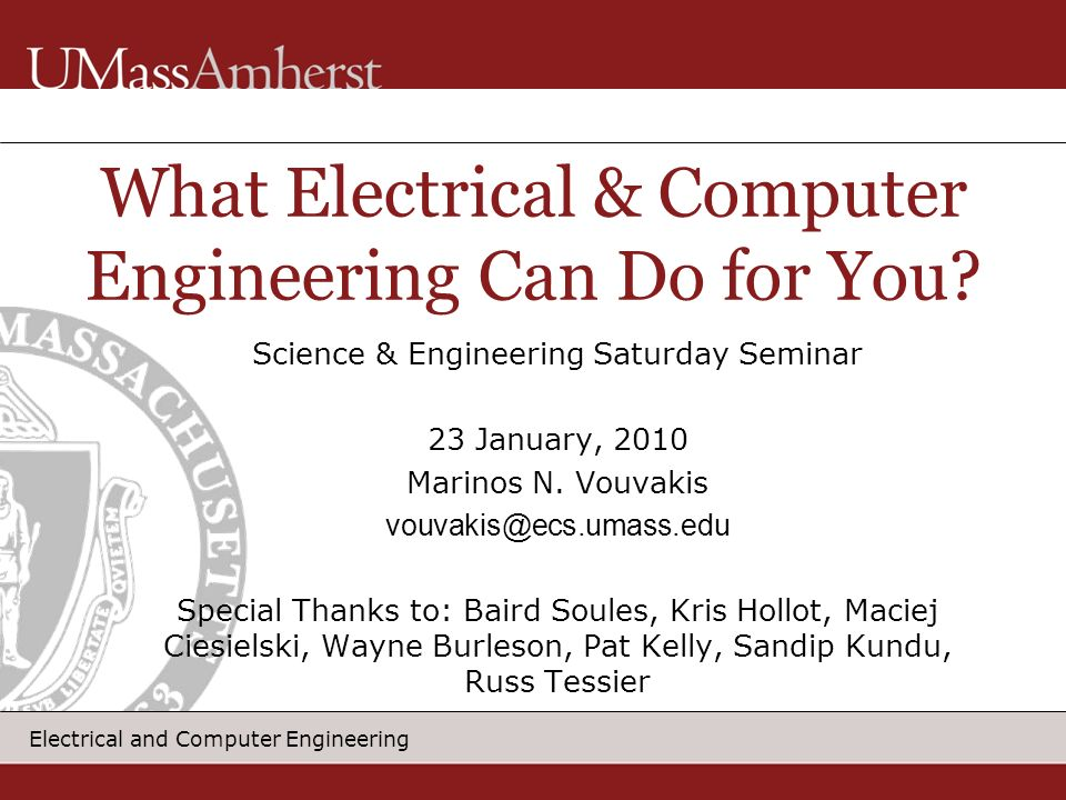 Electrical and Computer Engineering Science & Engineering Saturday Seminar 23 January, 2010 Marinos N.