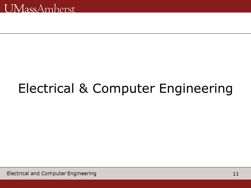 11 Electrical and Computer Engineering Electrical & Computer Engineering