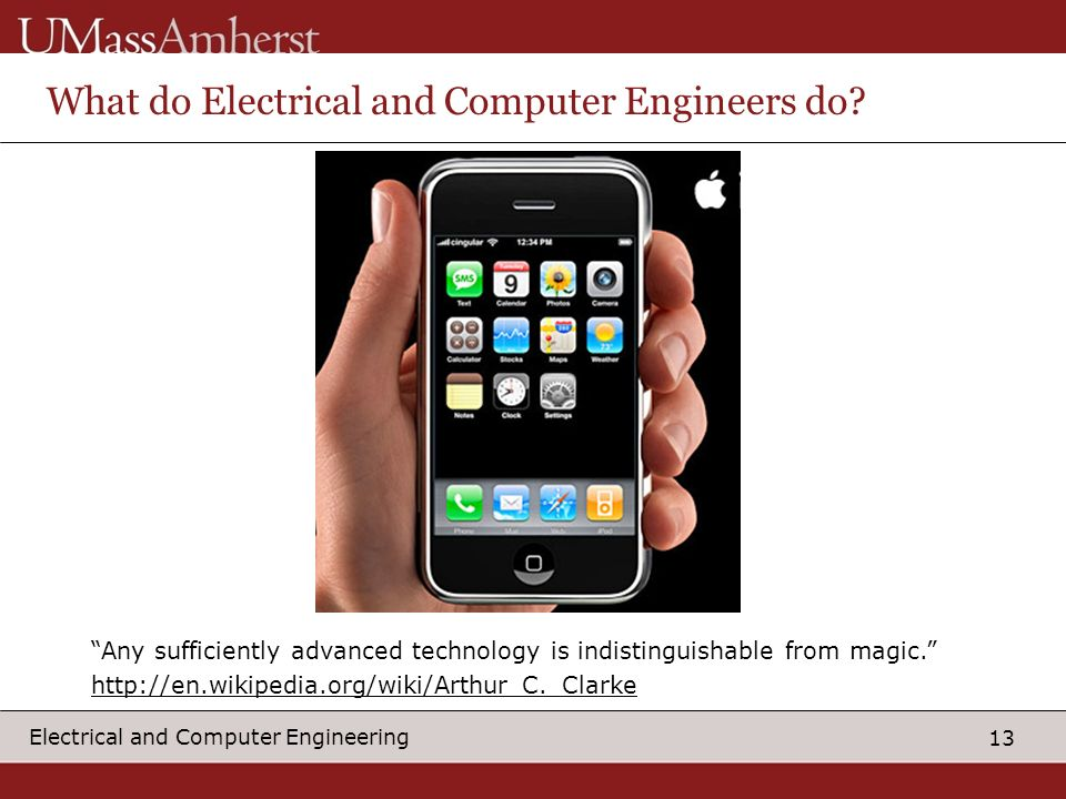 13 Electrical and Computer Engineering What do Electrical and Computer Engineers do.