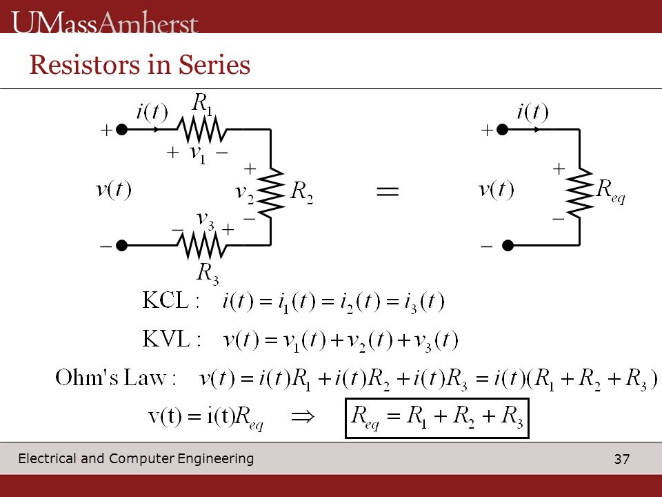 37 Electrical and Computer Engineering Resistors in Series + _ + + + _ _ _ + _ + _ =