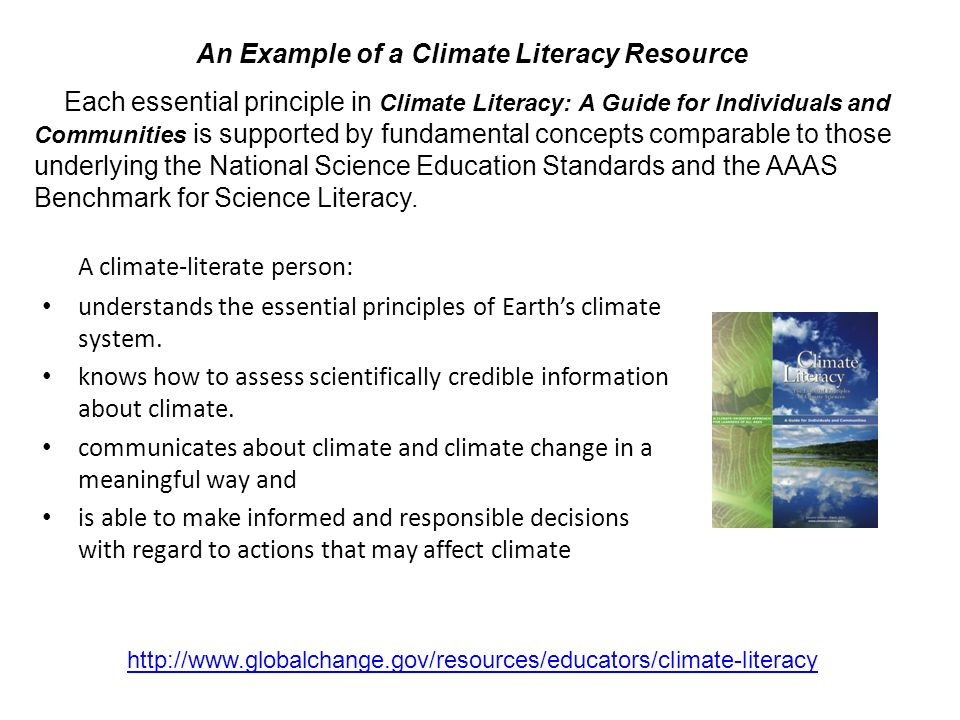 A climate-literate person: understands the essential principles of Earths climate system.