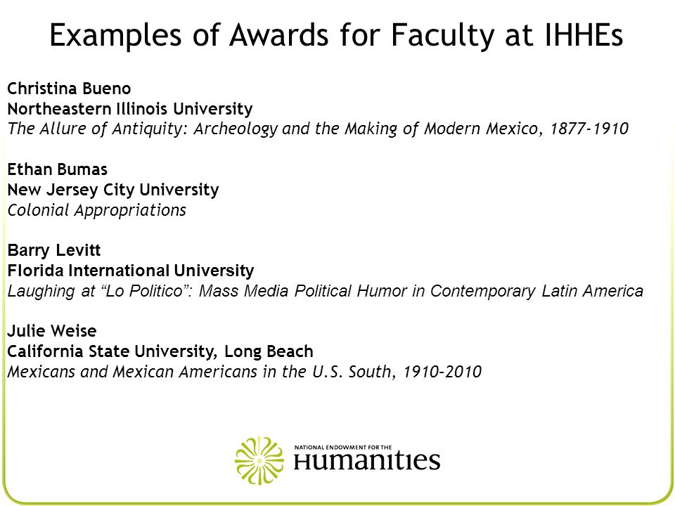 Examples of Awards for Faculty at IHHEs Christina Bueno Northeastern Illinois University The Allure of Antiquity: Archeology and the Making of Modern