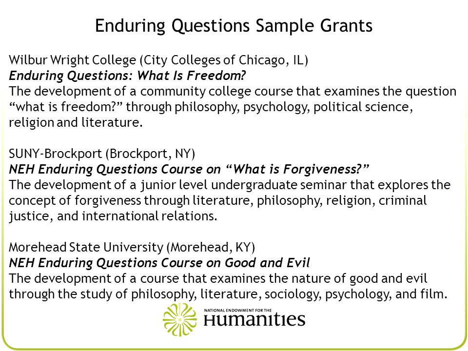 Enduring Questions Sample Grants Wilbur Wright College (City Colleges of Chicago, IL) Enduring Questions: What Is Freedom? The development of a commun