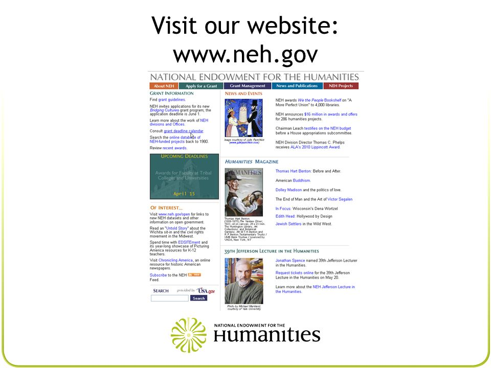 EDSITEment edsitement.neh.gov Peer-evaluated educational websites with outstanding humanities content (including Best-of-the-Web Spanish Language Websites) Organized by humanities fields Includes grade-level K-12 lesson plans developed specially for EDSITEment and other resources for teachers Materials can also be used in undergraduate teaching Includes the Picturing America images and teaching materials