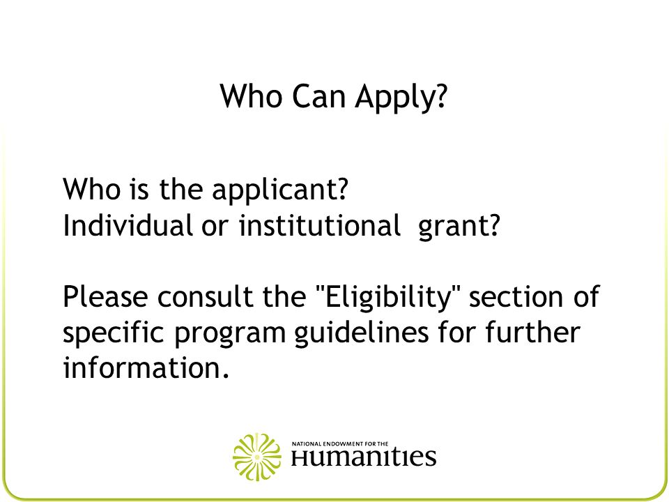 Who Can Apply? Who is the applicant? Individual or institutional grant? Please consult the