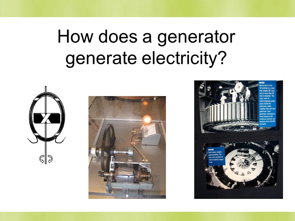How does a generator generate electricity?
